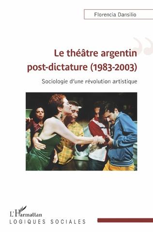 F. Dansilio, Le Théâtre argentin post-dictature (1983-2003)