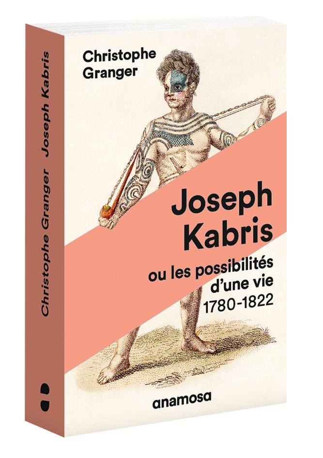 C. Granger, Joseph Kabris ou les possibilités d'une vie. 1780-1822