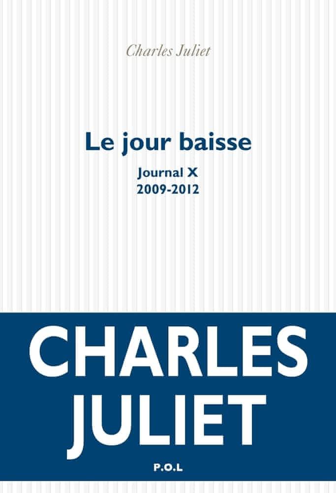 C. Juliet, Le jour baisse. Journal X (2009-2012)