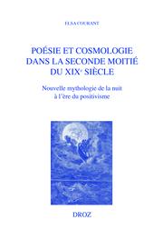 E. Courant, Poésie et cosmologie dans la seconde moitié du XIXe siècle. Nouvelle mythologie de la nuit à l'ère du positivisme
