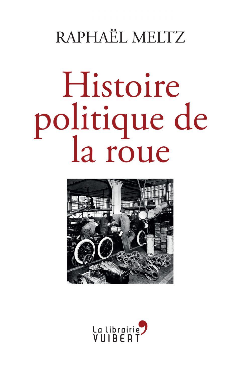 R. Metz, Histoire politique de la roue