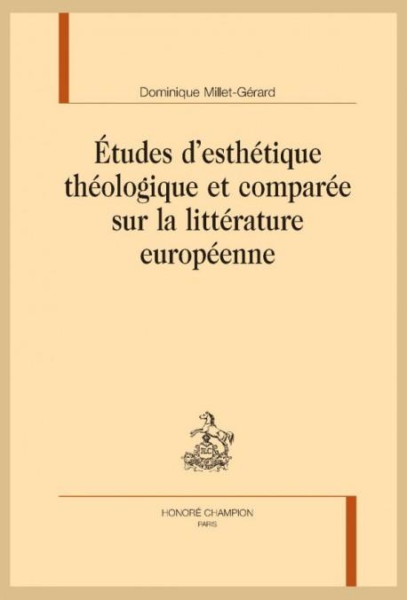 D. Millet-Gérard, Études d'esthétique théologique et comparée sur la littérature européenne