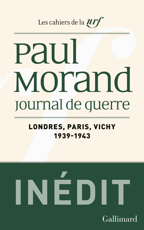 P. Morand, Journal de guerre. Londres, Paris, Vichy (1939-1943)