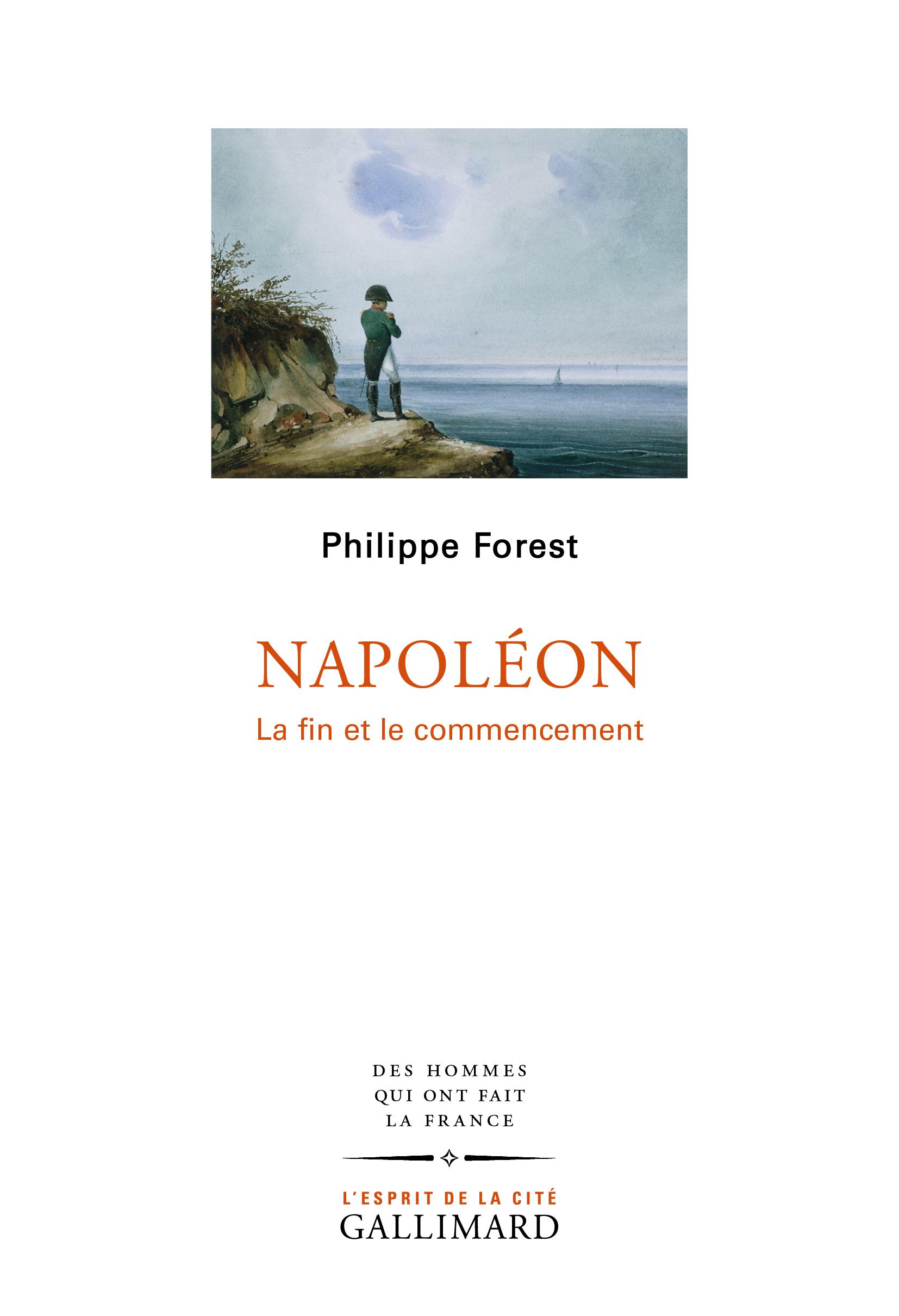 Ph. Forest, Napoléon. La fin et le commencement