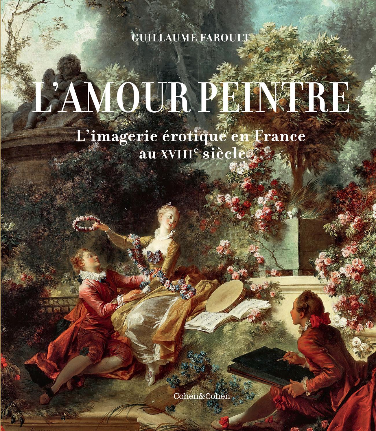 G. Faroult, L'Amour peintre. L'imagerie érotique en France au XVIIIe siècle