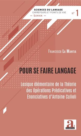 F. La Mantia, Pour se faire langage. Lexique élémentaire de la Théorie des Opérations Prédicatives et Énonciatives d'Antoine Culioli
