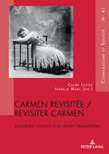 C. Lozier, I. Marc (dir.), Carmen revisitée / revisiter Carmen : nouveaux visages d'un mythe transversal