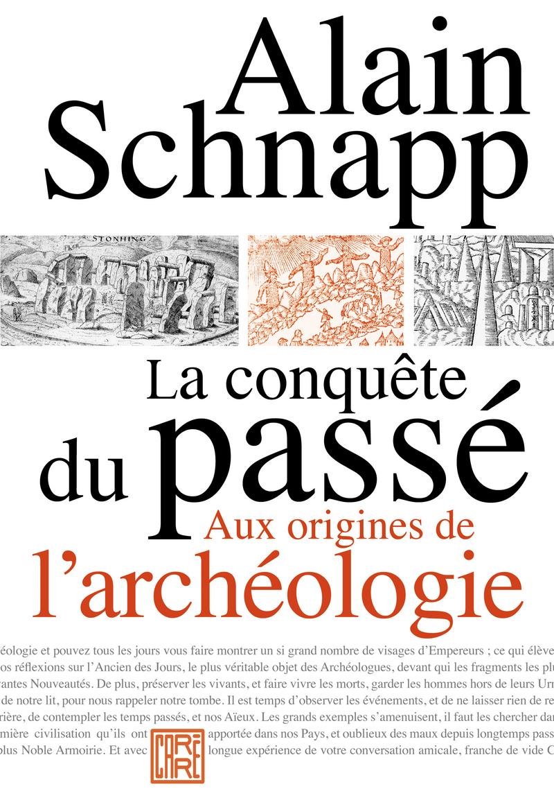 A. Schnapp, La conquête du passé. Aux origines de l'archéologie (nouvelle éd.)