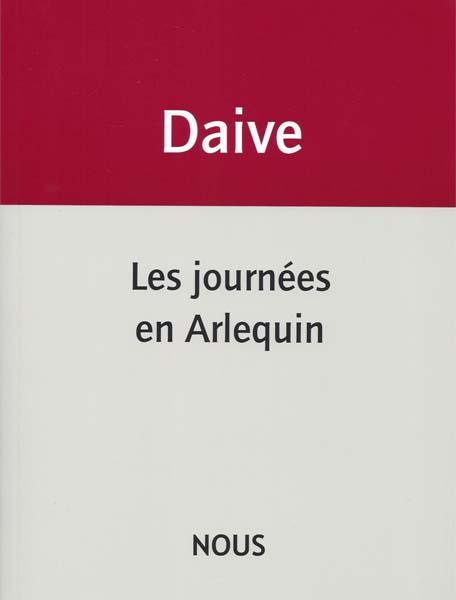 J. Daive, Les journées en Arlequin