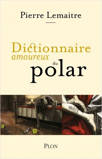 P. Lemaître, Dictionnaire amoureux du polar