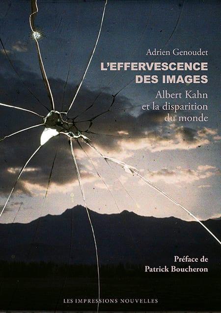 A. Genoudet, L'Effervescence des images. Albert Kahn et la disparition du monde