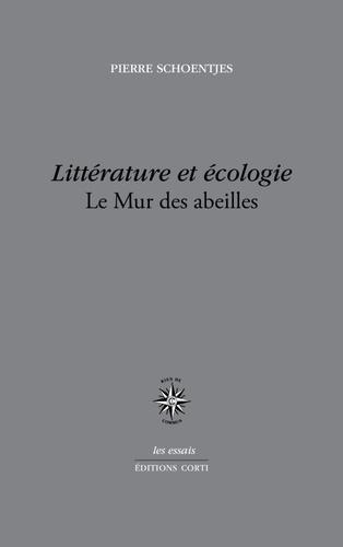 P. Schoentjes, Littérature et écologie. Le mur des abeilles