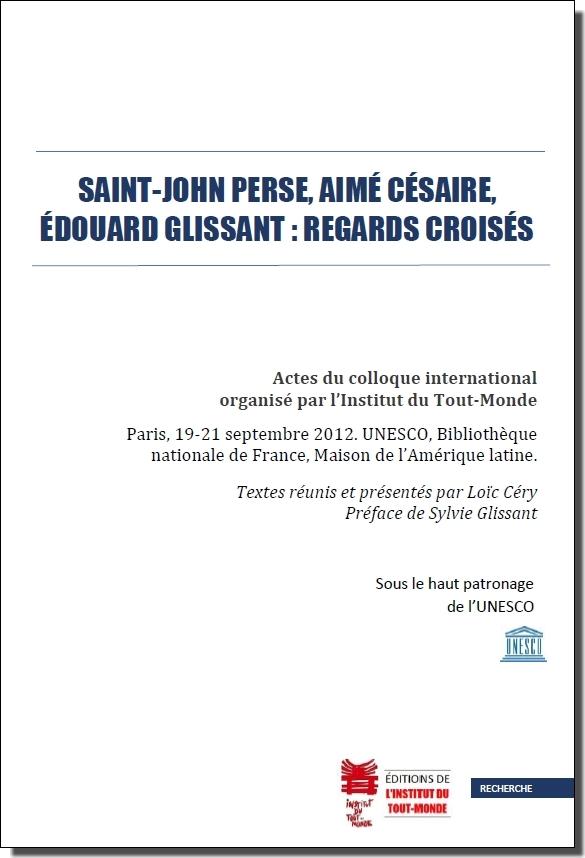 L. Céry (dir.), Saint-John Perse, Aimé Césaire, Édouard Glissant : regards croisés (préf. S. Glissant)