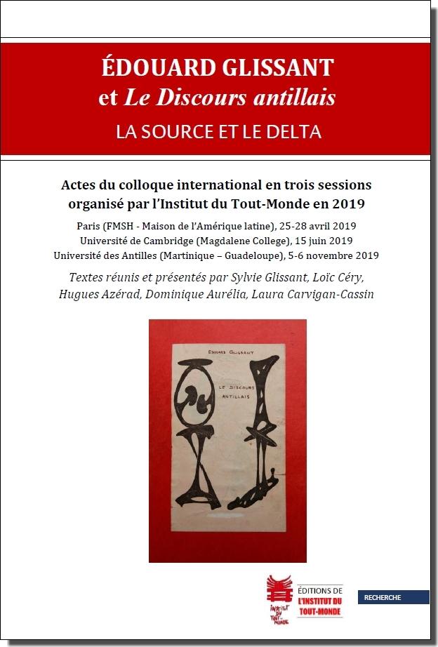 S. Glissant, L. Céry, H. Azérad, D. Aurélia, L. Carvigan-Cassin (dir.), Édouard Glissant et Le Discours antillais : la source et le delta