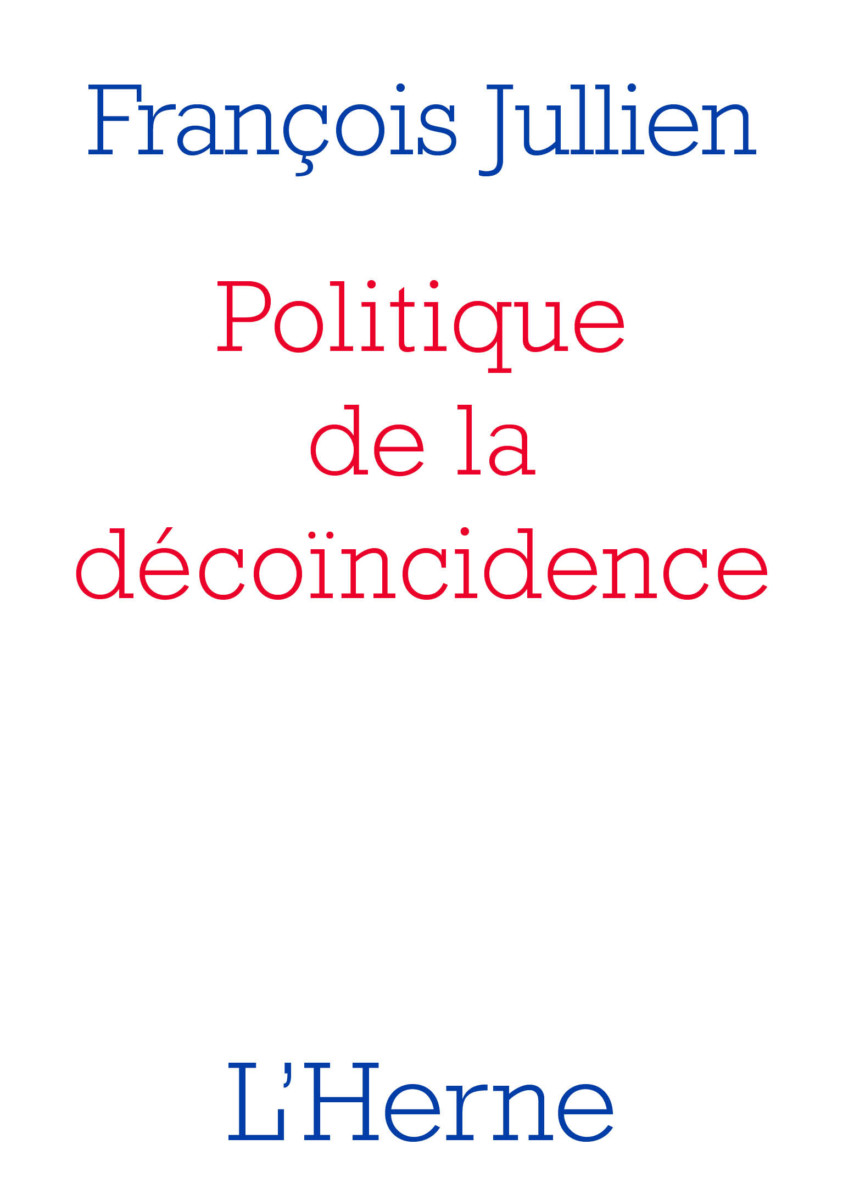 F. Jullien, Politique de la décoïncidence