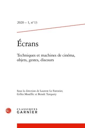 Écrans, n°13, 2020 (L.Le Forestier et alii, dir.) :