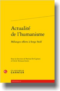 P. De Capitani, C. Terreaux-Scotto (dir.), Actualité de l'humanisme. Mélanges offerts à Serge Stolf