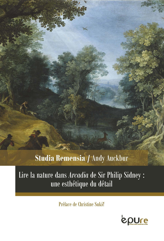 A. Auckbur, Lire la nature dans Arcadia de Sir Philip Sidney: une esthétique du détail