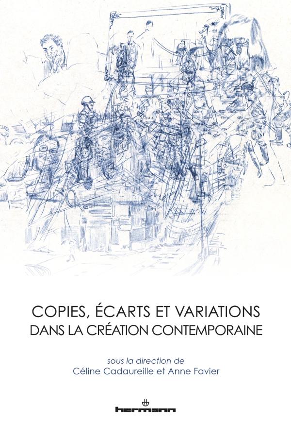 C. Cadaureille, A. Favier, Copies, écarts et variations dans la création contemporaine