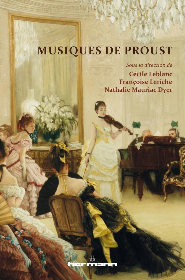 C. Leblanc, F. Leriche, N. Mauriac Dyer, Musiques de Proust