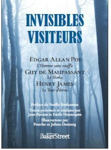 Poe, Maupassant, James, Invisibles Visiteurs