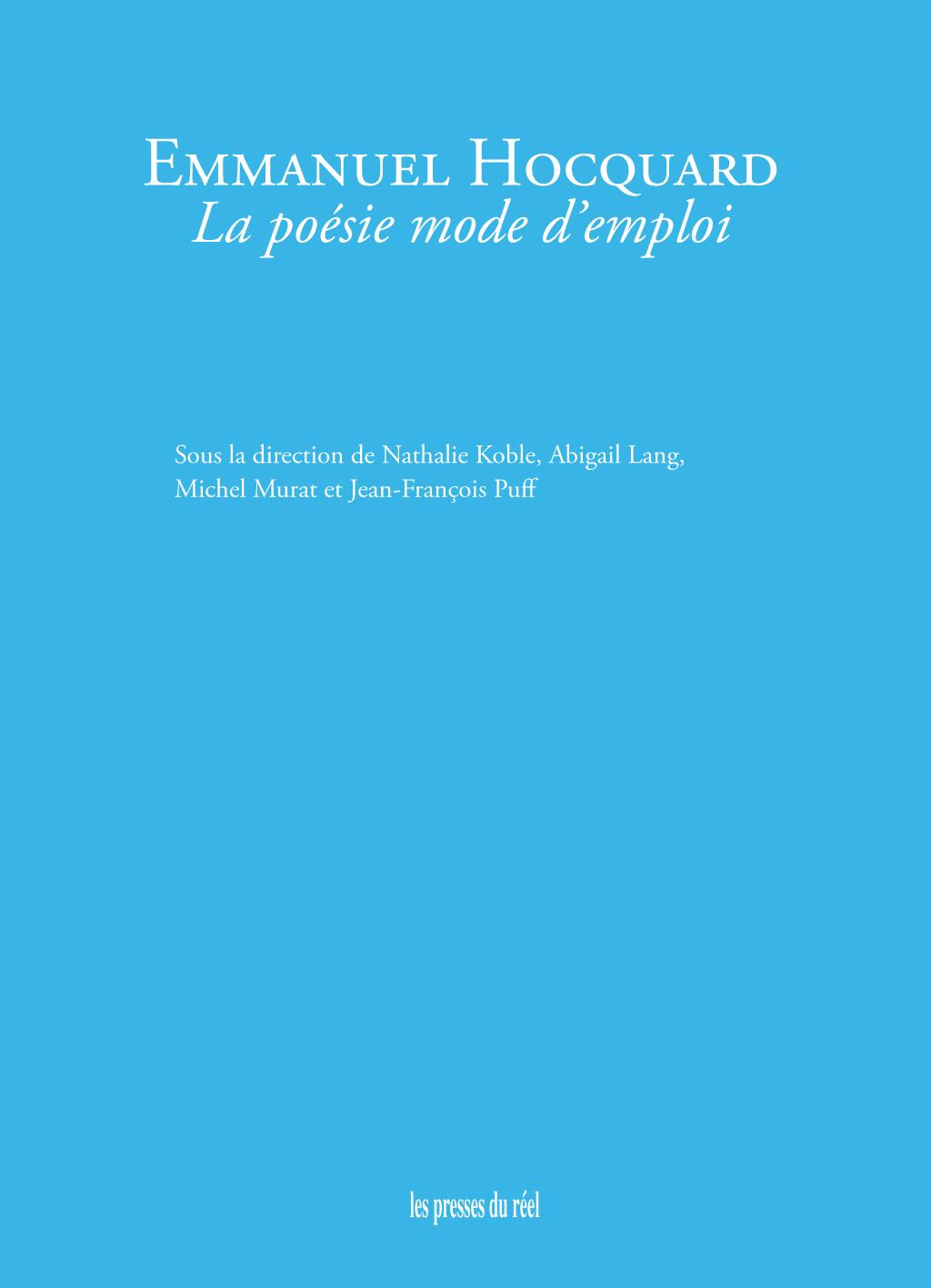 N. Koble, A. Lang, M. Murat, J.-Fr. Puff (dir.), Emmanuel Hocquard. La poésie mode d'emploi
