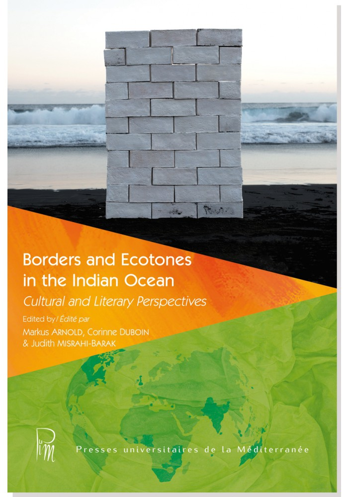 M. Arnold, C. Duboin, J. Misrahi-Barak (éd.), Borders and Ecotones in the Indian Ocean. Cultural and Literary Perspectives