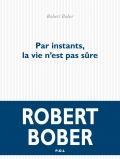 R. Bober, Par instants, la vie n'est pas sûre