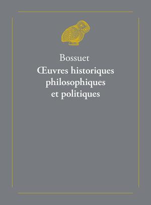 Bossuet, Œuvres historiques, philosophiques et politiques