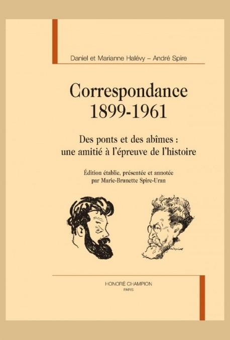 D. et M. Marianne Halévy – A. Spire, Correspondance 1899-1961. Des ponts et des abîmes : une amitié à l'épreuve de l'histoire