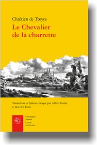 Chrétien de Troyes, Le Chevalier de la charrette. Lancelot, Daniel Poirion (préf.), Alfred Foulet, Karl D. Uitti (éd.-trad.)