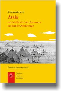 Chateaubriand, Atala suivi de René et des Aventures du dernier Abencérage (F. Letessier, éd.)