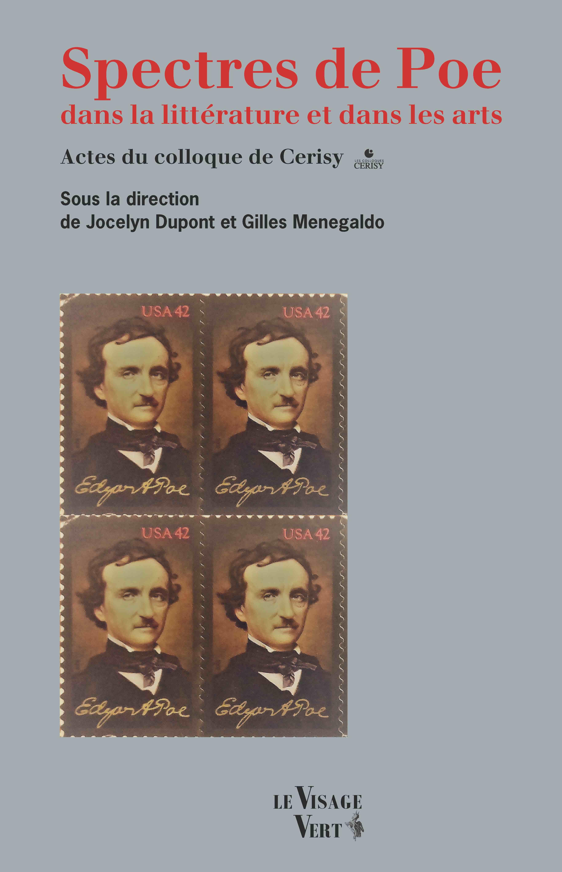 J. Dupont, G. Menegaldo (dir.), Spectres de Poe dans la littérature et dans les arts