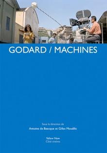 A. de Baecque, G. Mouëllic (dir.), Godard/Machines