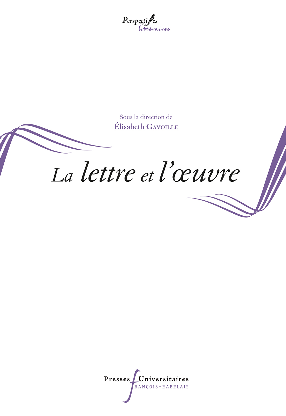 É. Gavoille (dir.), La lettre et l'œuvre