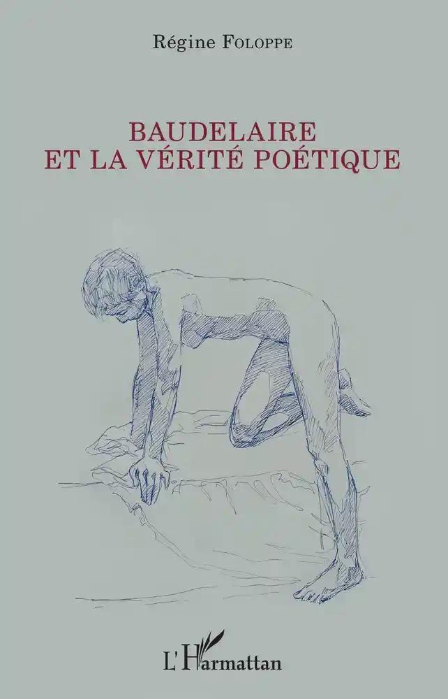R. Foloppe, Baudelaire et la vérité poétique