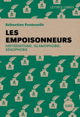 S. Fontenelle, Les empoisonneurs. Antisémitisime, islamophobie, xénophobie