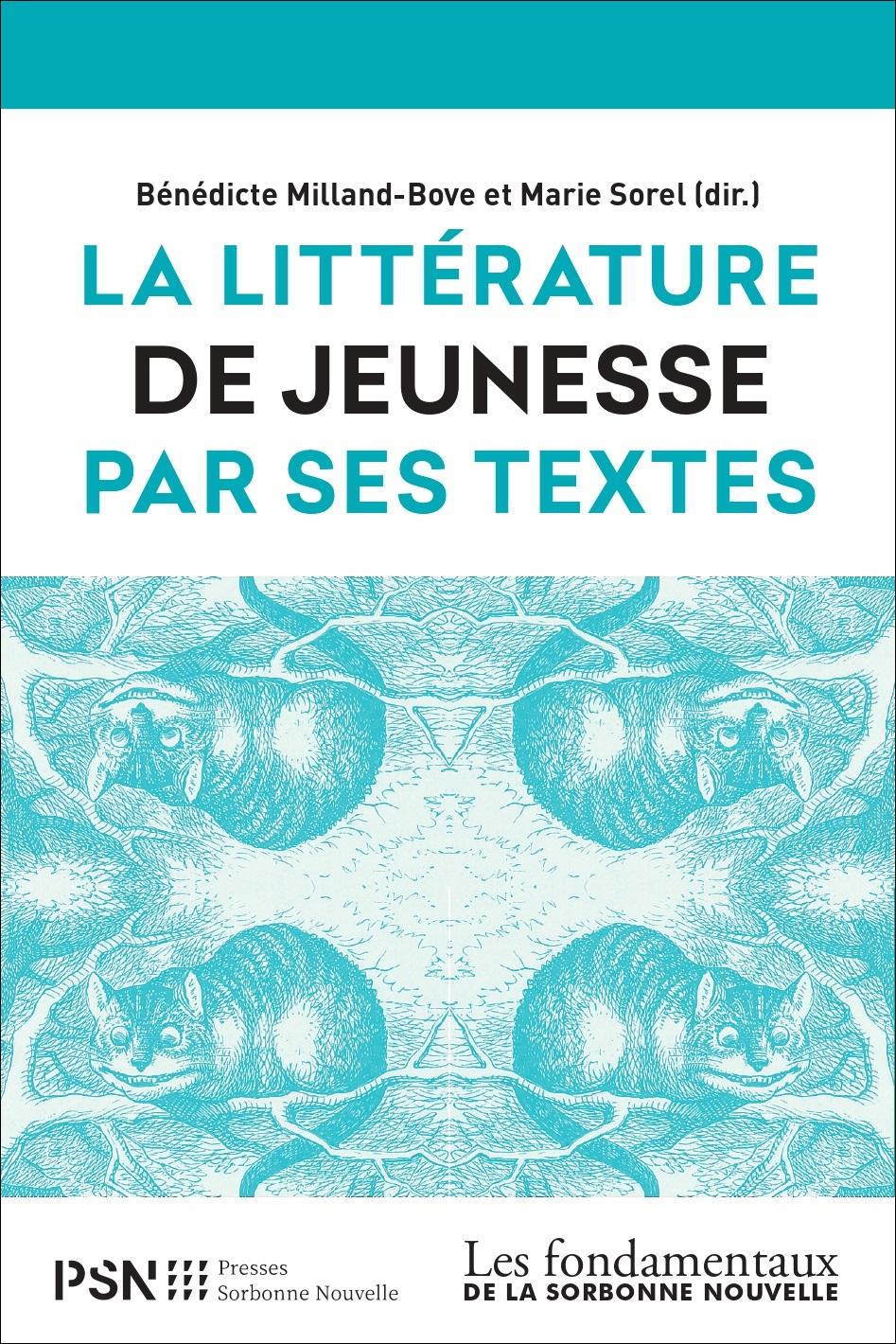 B. Milland-Bove, M. Sorel (dir.), La littérature de jeunesse par ses textes