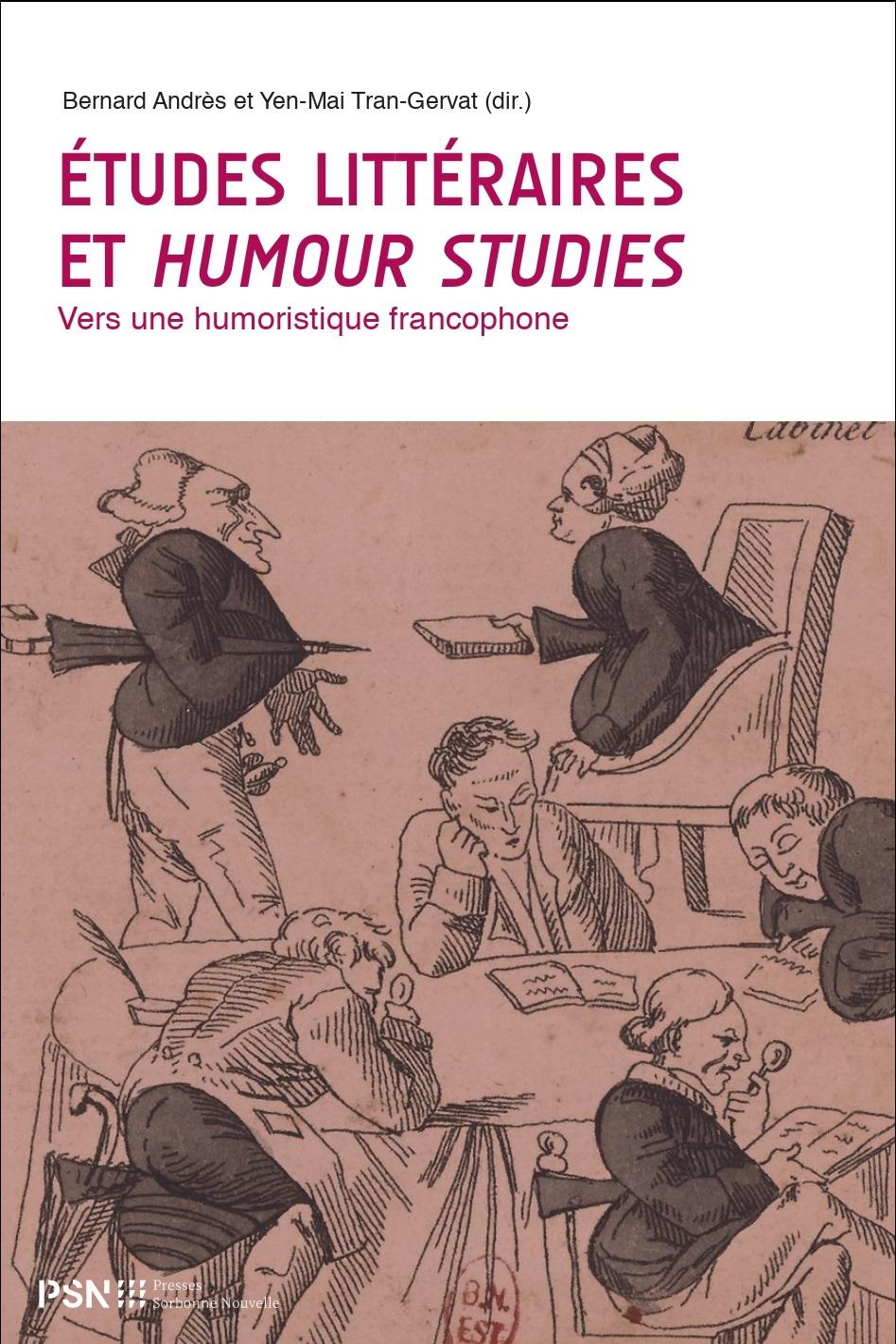 B. Andrès, Y.-M. Tran-Gervat (dir.), Études littéraires et Humour Studies. Vers une humoristique francophone