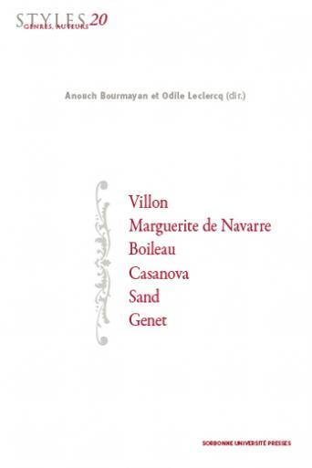 Styles, genres, auteurs, n° 20 : Villon, Marguerite de Navarre, Boileau, Casanova, Sand, Genet