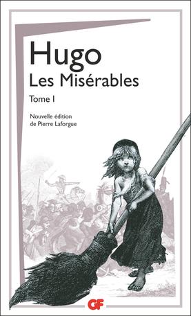 Hugo,Les Misérables, t. I & II (éd. P. Laforgue, GF-Flammarion)