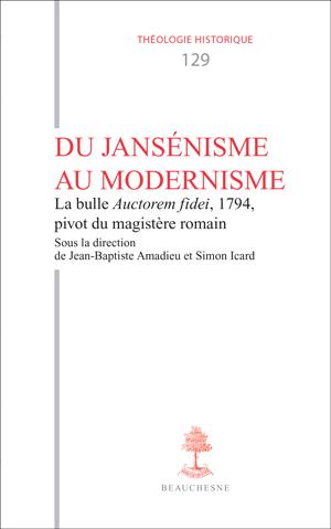 J.-B. Amadieu, S. Icard (dir.), Du Jansénisme au modernisme : la bulle Auctorem fidei, 1794, pivot du magistère romain