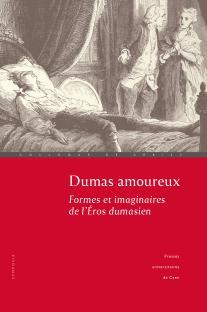 J. Anselmini, C. Schopp (dir.), Dumas amoureux. Formes et imaginaires de l'Éros dumasien
