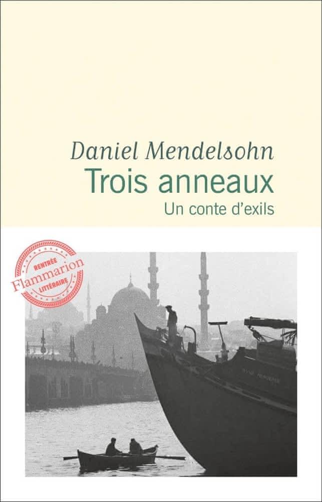 D. Mendelsohn,Trois anneaux.Un conte d'exils