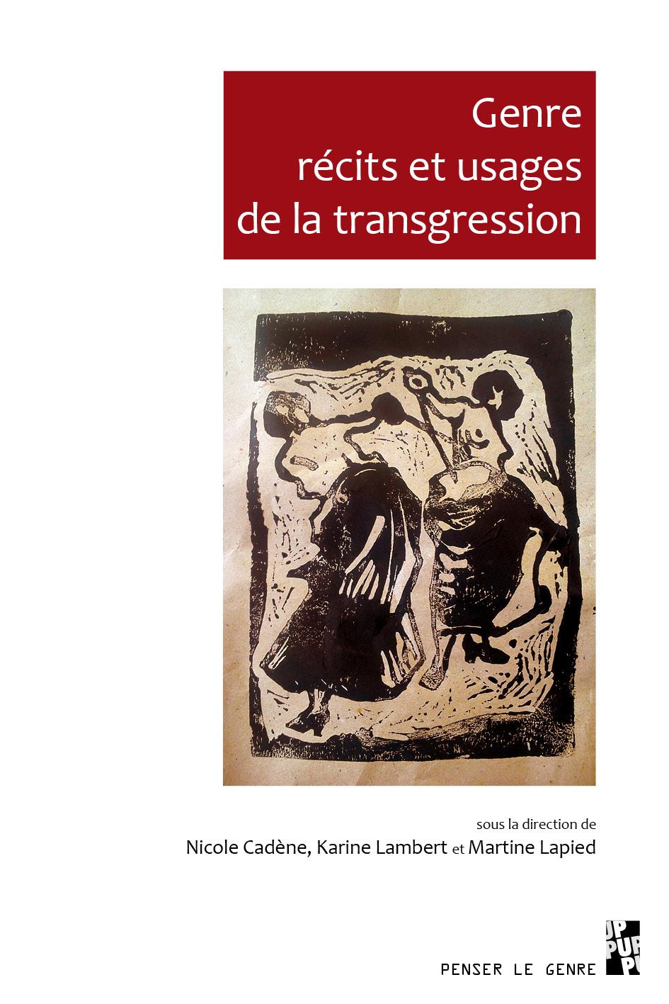 N. Cadène, K. Lambert, M. Lapied (dir.),Genre, récits et usage de la transgression