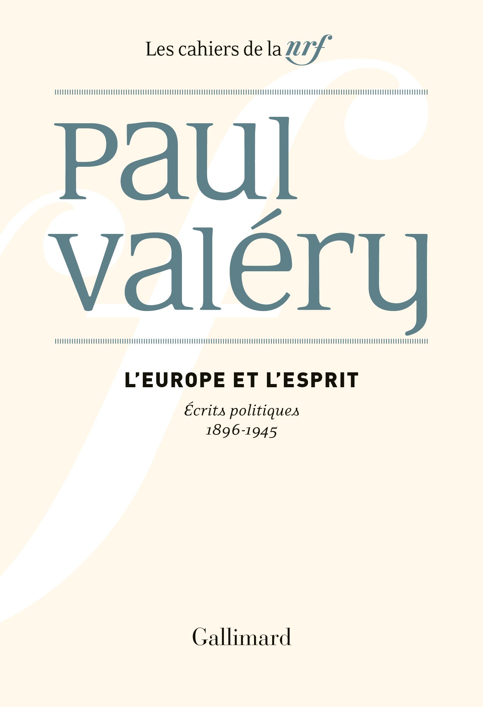 P. Valéry, L'Europe et l'Esprit. Écrits politiques (1896-1945)