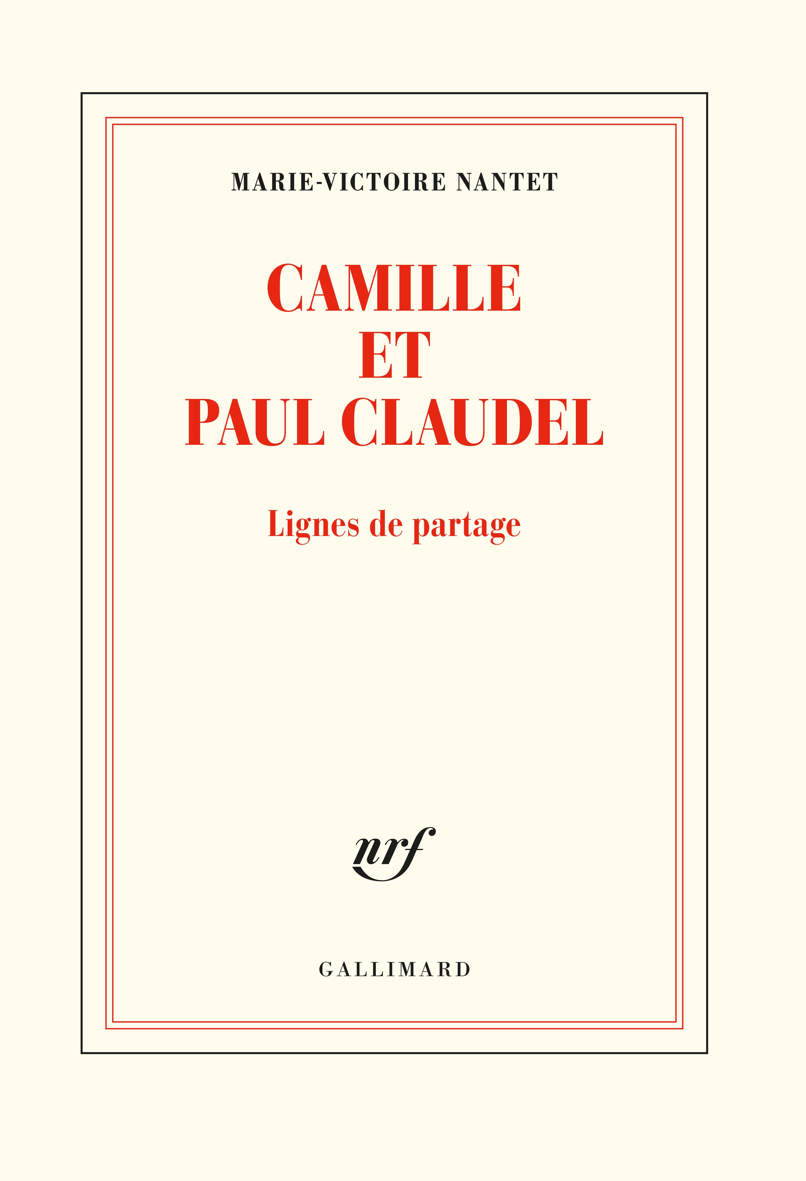 M.-V. Nantet,Camille et Paul Claudel. Lignes de partage