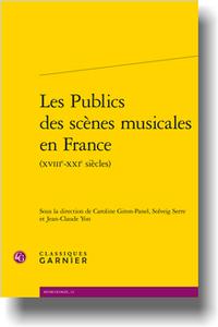 C. Giron-Panel, S. Serre, J.-C. Yon (dir.), Les Publics des scènes musicales en France (XVIIIe-XXIe s.)