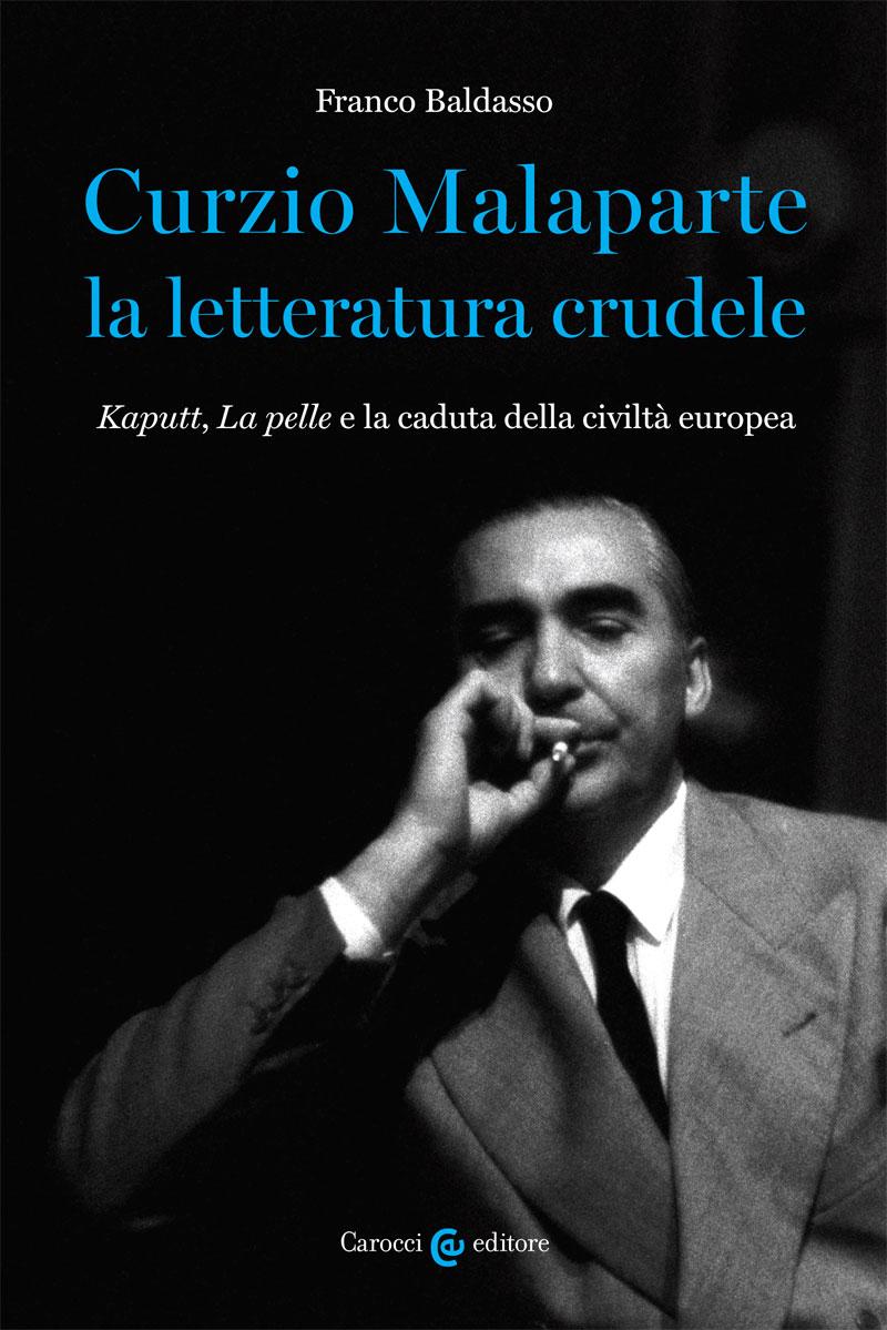 F. Baldasso, Curzio Malaparte la letteratura crudele