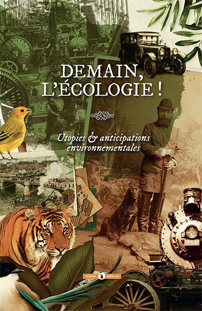 Ph. Ethuin (éd.), Demain, l'écologie ! Utopies & anticipations environnementales